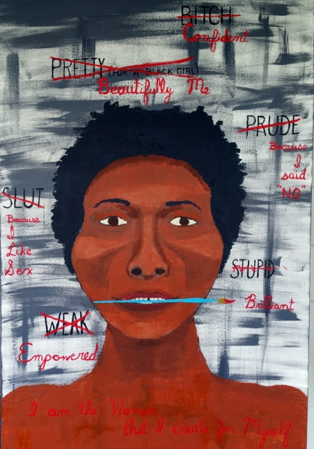 """""""I Am the Woman that I Create for Myself"""" - Acrylic on Canvas. E. Stewart, April 2017"""